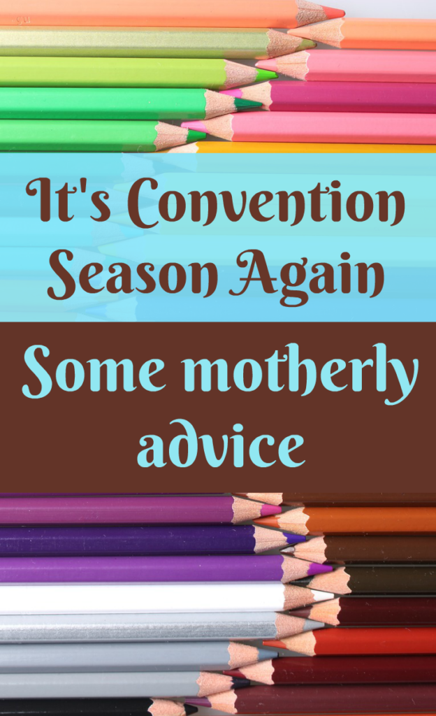It's Convention Season Again-Some Motherly Advice?